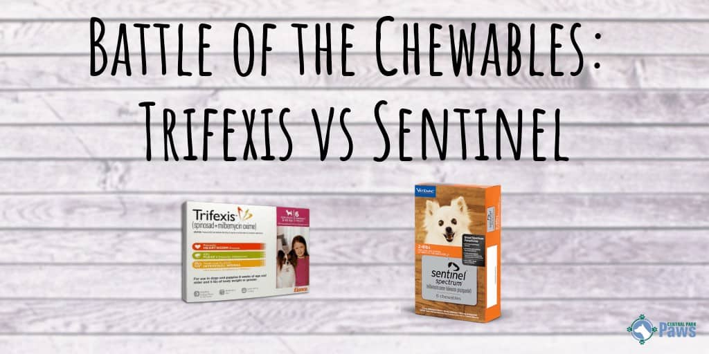 Battle of the Chewables: Trifexis vs Sentinel
