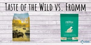 Taste of the Wild vs Fromm Dog Food Review
