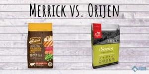 Merrick vs Orijen Dog Food Review