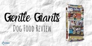 Gentle Giants Dog Food Review