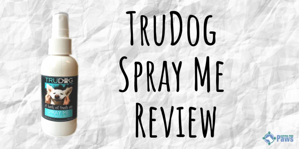 TruDog Spray Me Doggy Dental Spray Review