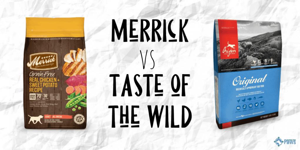 Merrick vs Taste of the Wild Dry Dog Food Review