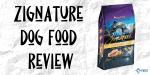 Zignature Dog Food Review