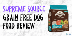 Supreme Source Grain Free Dog Food Review